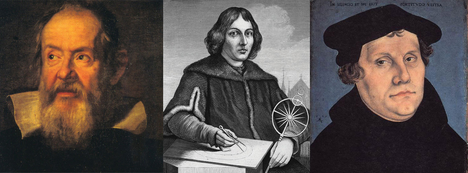 Galileo, Copernicus, and Martin Luther