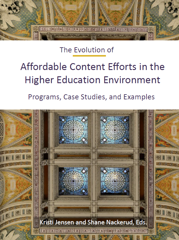 Cover image for The Evolution of Affordable Content Efforts in the Higher Education Environment: Programs, Case Studies, and Examples